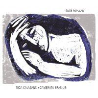 Teca Calazans & Camerata Brasilis -
