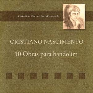 Cristiano Nascimento - 10 obras para bandolim